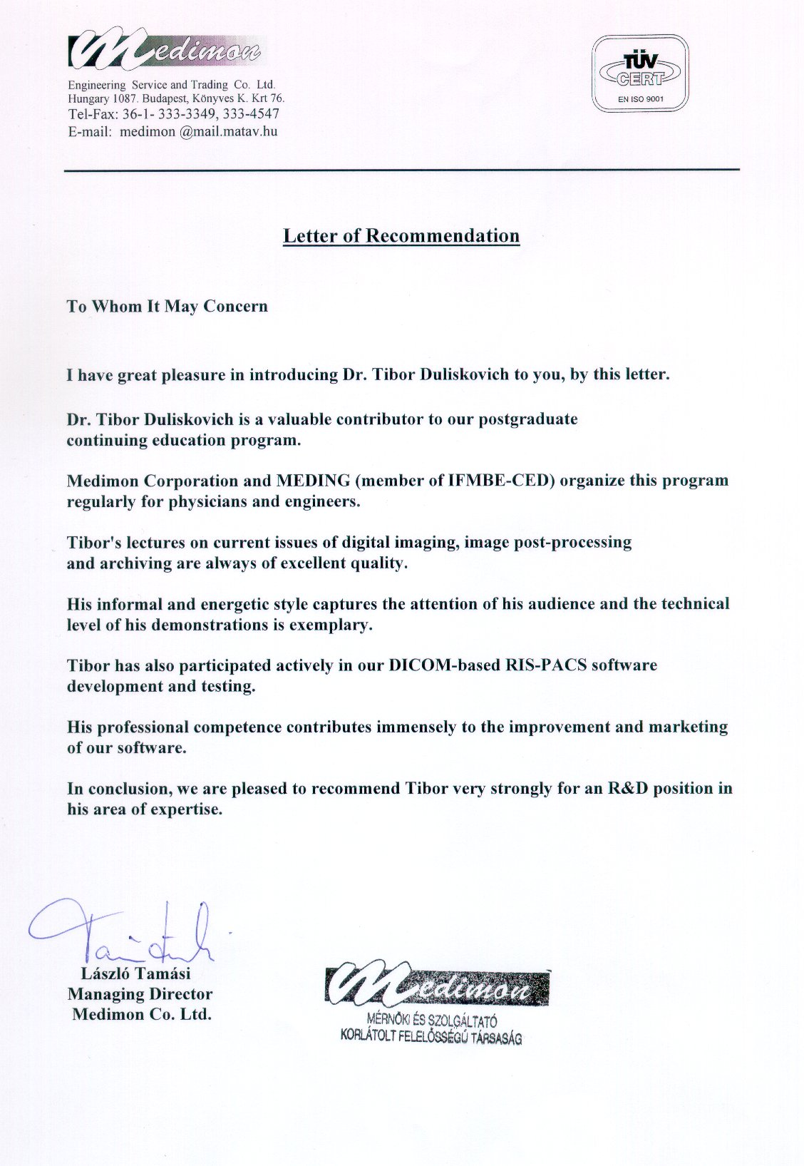 recommendations for dr tibor duliskovich dr tibor to you by this letter dr tibor is a valuable contributor to our postgraduate continuing education program